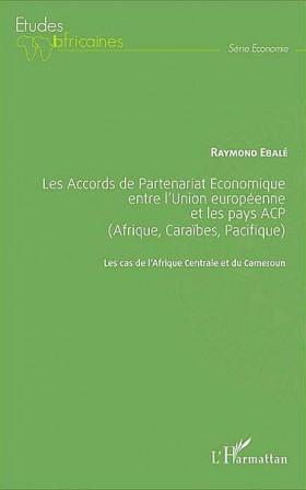 Les Accords de Partenariat Economique entre l'Union européenne et les pays ACP (Afrique, Caraïbes, Pacifique)