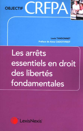Les arrêts essentiels en droit des libertés fondamentales