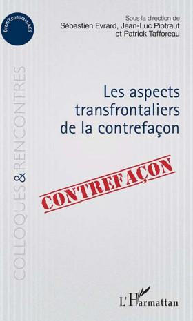 Les aspects transfrontaliers de la contrefaçon