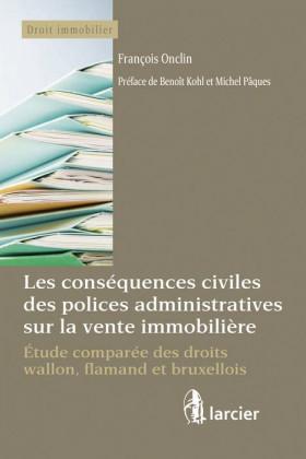 Les conséquences civiles des polices administratives sur la vente immobilière