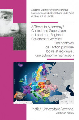 A Threat to autonomy ? Control and Supervision of Local and Regional Government activities / Les contrôles de l'action publique locale et régionale : une autonomie menacée ?