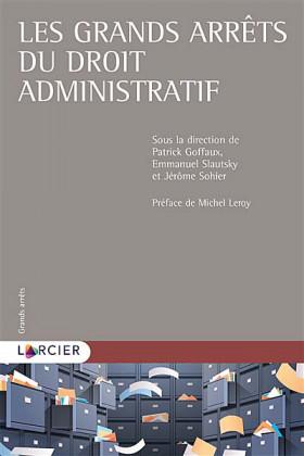 Les grands arrêts du droit administratif