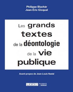 Les grands textes de la déontologie de la vie publique
