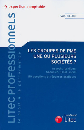 Les groupes de PME : une ou plusieurs sociétés ?