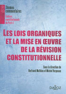 Les lois organiques et la mise en oeuvre de la révision constitutionnelle