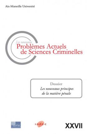Les nouveaux problèmes actuels de sciences criminelles. Volume XXVII