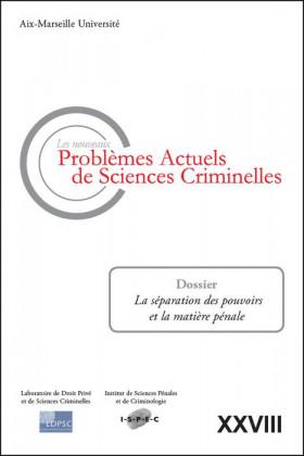 Les nouveaux problèmes actuels de sciences criminelles. Volume XXVIII