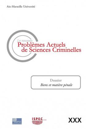 Les nouveaux problèmes actuels de sciences criminelles. Volume XXX