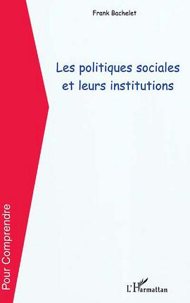 Les politiques sociales et leurs institutions