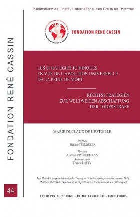 Les stratégies juridiques en vue de l'abolition universelle de la peine de mort - Rechtsstrategien zur weltweiten abschaffung der todesstrafe