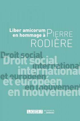 Liber Amicorum en hommage à Pierre Rodière
