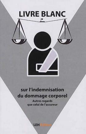 Livre blanc sur l'indemnisation du dommage corporel