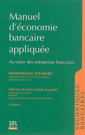 Manuel d'économie bancaire appliquée