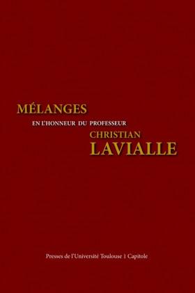 Mélanges en l'honneur du Professeur Christian Lavialle