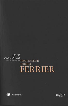 Liber amicorum en l'honneur du professeur Didier Ferrier