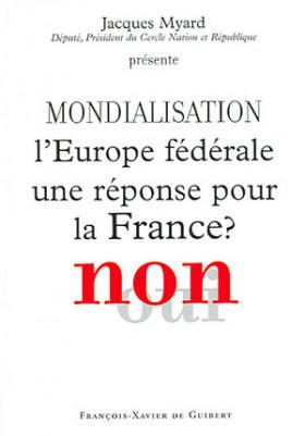 Mondialisation : l'Europe fédérale, une réponse pour la France ?