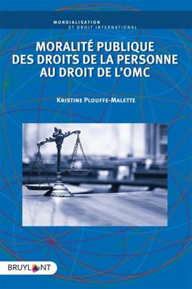 Moralité publique des droits de la personne au droit de l'OMC