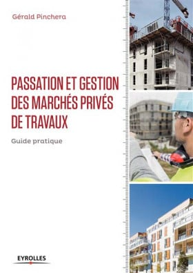 Passation et gestion des marchés privés de travaux