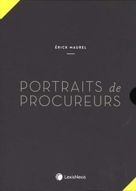 Portraits de procureurs : des procureurs épris de liberté, des procureurs dans l'arène politique (coffret de 2 volumes)