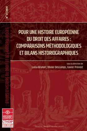 Pour une histoire européenne du droit des affaires : comparaisons méthodologiques et bilans historiographiques