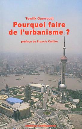 Pourquoi faire de l'urbanisme ?