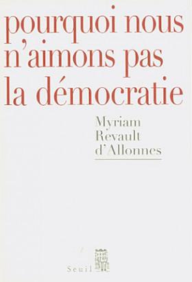 Pourquoi nous n'aimons pas la démocratie