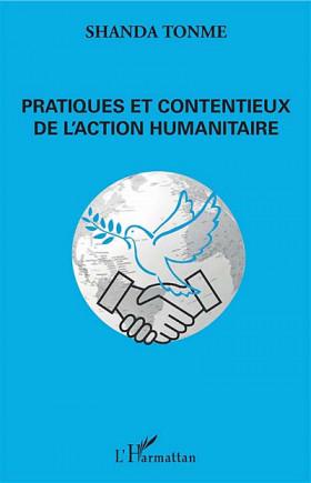 Pratiques et contentieux de l'action humanitaire