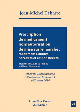 Prescription de médicament hors autorisation de mise sur le marché : fondements, limites, nécessités et responsabilités