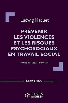 Prévenir les violences et les risques psychosociaux en travail social