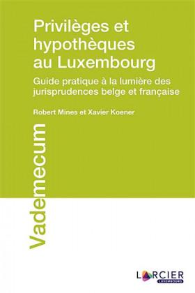 Privilèges et hypothèques au Luxembourg