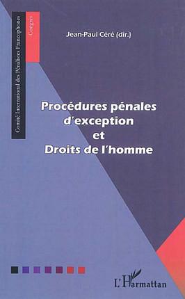 Procédures pénales d'exception et droits de l'homme
