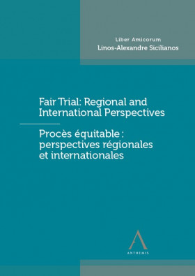Procès équitable : perspectives régionales et internationales / Fair Trial : Regional and International Perspectives