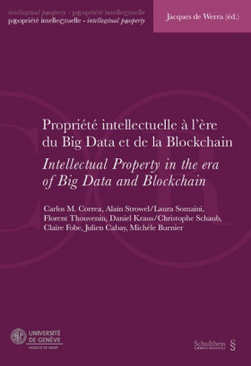 Propriété intellectuelle à l'ère du Big Data et de la Blockchain - Intellectual Property in the Era of Big Data and Blockchain