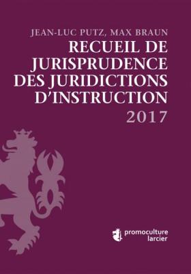 Recueil de jurisprudence des juridictions d'instruction 2017