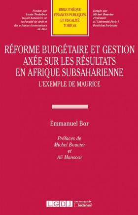 Réforme budgétaire et gestion axée sur les résultats en Afrique subsaharienne