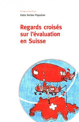 Regards croisés sur l'évaluation en Suisse