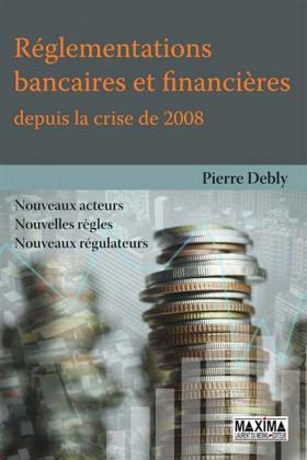 Réglementation bancaires et financières depuis la crise de 2008