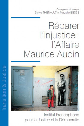 Réparer l'injustice : l'Affaire Maurice Audin