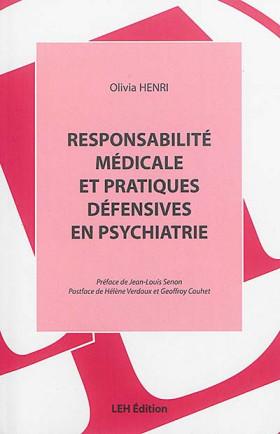 Responsabilité médicale et pratiques défensives en psychiatrie