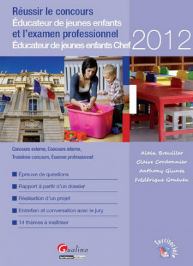 Réussir le concours d'Educateur de jeunes enfants (EJE) et l'examen professionnel d'EJE chef 2012