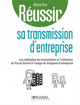 Réussir sa transmission d'entreprise