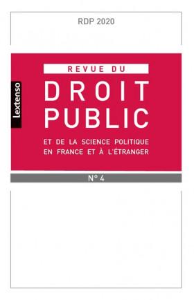 Revue du droit public de la science politique en France et à l'étranger, juillet-août N°4-2020