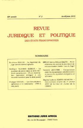 Revue juridique et politique des Etats francophones, avril-juin 2015, 69e année N°2