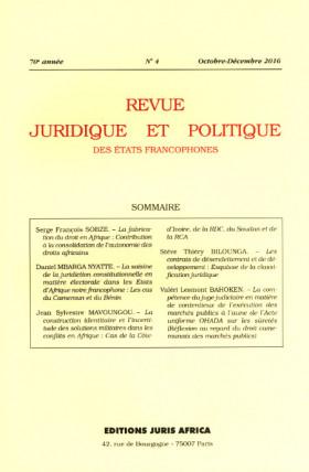 Revue juridique et politique des Etats francophones, octobre-décembre 2016, 70e année N°4