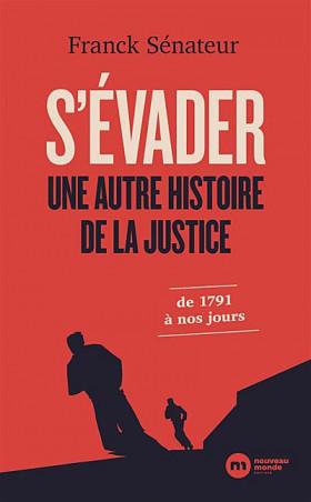S'évader : une autre histoire de la justice