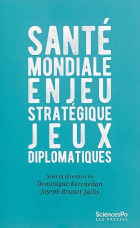 Santé mondiale : enjeu stratégique, jeux diplomatiques