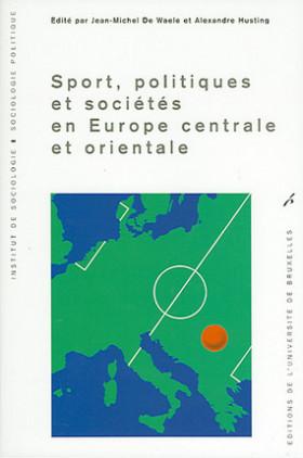 Sport, politiques et sociétés en Europe centrale et orientale