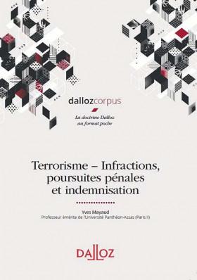Terrorisme - Infractions, poursuites pénales et indemnisation