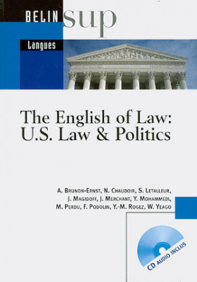 The English of Law : U.S. Law & Politics (1 livre + 1 CD audio)