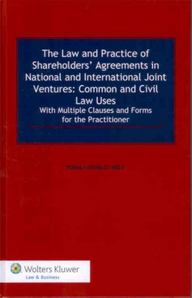 The Law and Practice of Shareholders' Agreements in National and International Joint Ventures: Common and Civil Law Uses